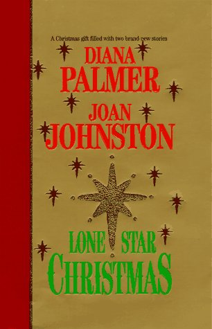 Lone Star Christmas (0373483538) by Diana Palmer; Joan Johnston