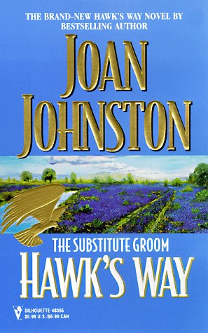Hawk'S Way: The Substitute Groom (Silhouette Promo): Johnston, Joan