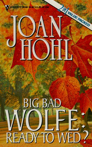 9780373483969: Big Bad Wolfe: Ready To Wed (Big Bad Wolfe) (By Request 2's)
