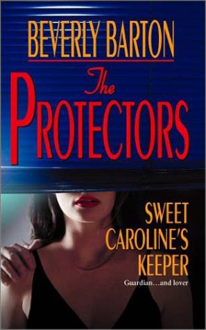 The Protectors: Sweet Caroline's Keeper (9780373484300) by Beverly Barton