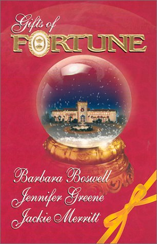 Gifts of Fortune (3 Novels in 1): The Holiday Heir/ The Christmas House/ Maggie's Miracle (0373484380) by Barbara Boswell; Jennifer Greene; Jackie Merritt