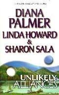 Unlikely Alliances (9780373484492) by Diana Palmer; Linda Howard; Sharon Sala