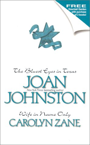 The Bluest Eyes in Texas and Wife in Name Only (9780373484744) by Joan Johnston
