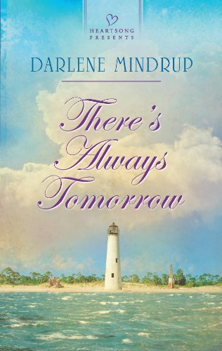 There's Always Tomorrow (Heartsong Presents) (9780373486526) by Mindrup, Darlene