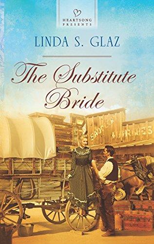 The Substitute Bride (Heartsong Presents): Linda S. Glaz