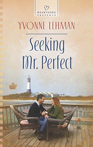 Seeking Mr. Perfect (Heartsong Presents): Lehman, Yvonne