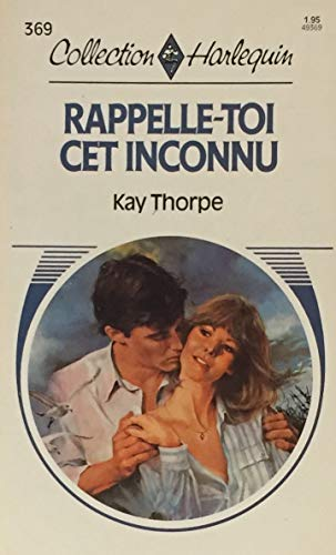 Rappelle-Toi CET Inconnu (Harlequin (French)) (French Edition): Kay Thorpe