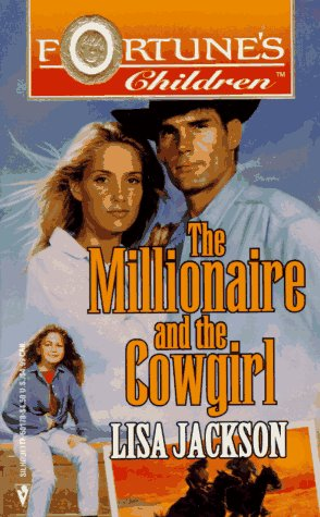 Millionaire And The Cowgirl (Fortune's Children) (0373501781) by Lisa Jackson