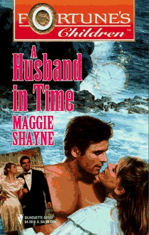 A Husband in Time (Silhouette, Fortune's Children): Maggie Shayne