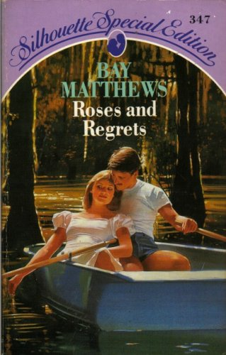 9780373505654: Roses and Regrets