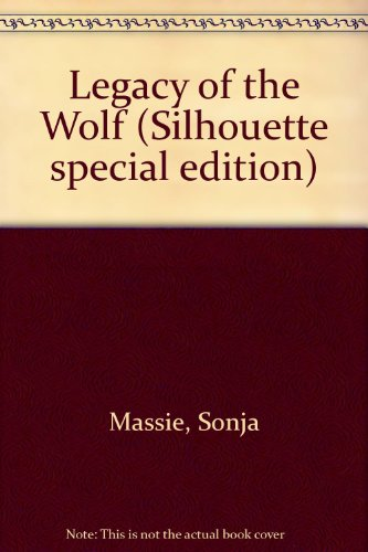 Legacy of the Wolf (0373505663) by Sonja Massie
