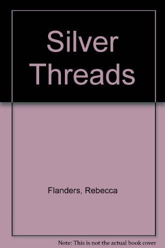 9780373506026: Silver Threads