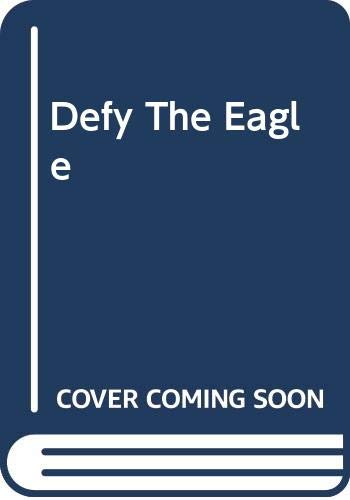 9780373510009: Defy The Eagle
