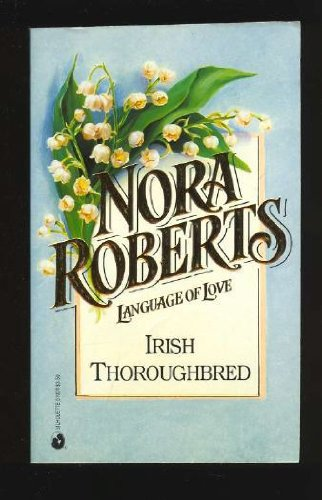 IRISH THOROUGHBRED. ( Silhouette Language of Love: Roberts, Nora.