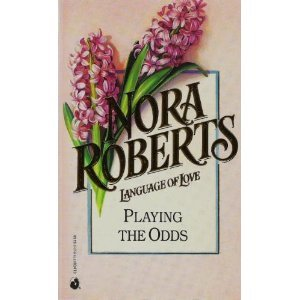 9780373510122: Playing The Odds (Nora Roberts: Language of Love, No 12)