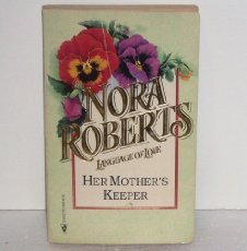 Her Mother's Keeper (Silhouette Language of Love #20): Nora Roberts