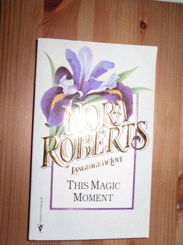 This Magic Moment #24 (Language of Love): Roberts, Nora