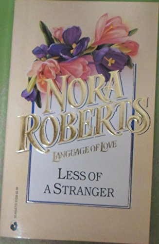 9780373510368: Less of A Stranger (Nora Roberts, Language of Love, No. 36)