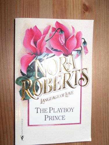 9780373510399: Playboy Prince (Language of Love, No. 39)