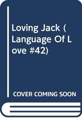 9780373510429: Loving Jack (Language of Love, No. 42)