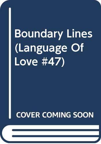 9780373510474: Boundary Lines (Language of Love, No. 47)