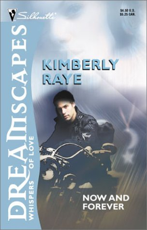 Now and Forever (Dreamscapes: Whispers of Love): Kimberly Raye