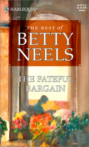 9780373511761: The Fateful Bargain (Reader's Choice; The Best of Betty Neels) (Harlequin Romance 3024)