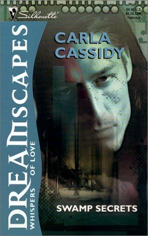 Dreamscapes: Swamp Secrets: Carla Cassidy