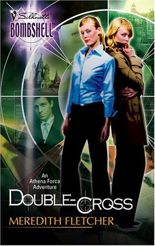Double-Cross : An Athena Force Adventure (Silhouette Bombshell #14)