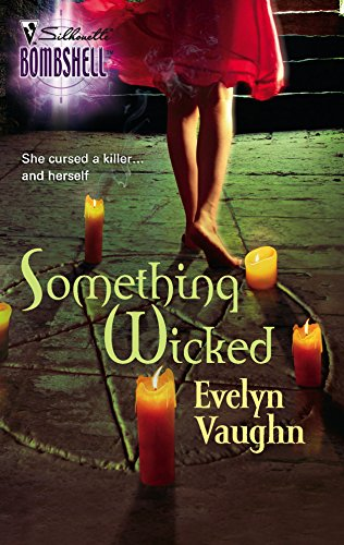 Something Wicked : The Grail Keepers (A Paranormal Romance) (Silhouette Bombshell #77)
