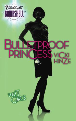 Bulletproof Princess (Silhouette Bombshell): Vicki Hinze