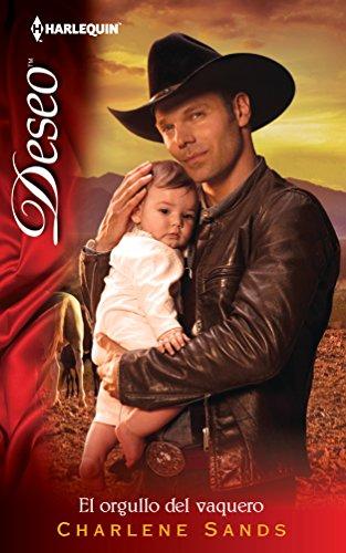 9780373514465: El Orgullo del Vaquero = The Pride of the Cowboy (Harlequin Desco (Spanish))