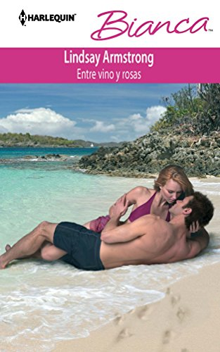 9780373518012: Entre Vino Y Rosas: (Between Wine and Roses) (Spanish Edition)