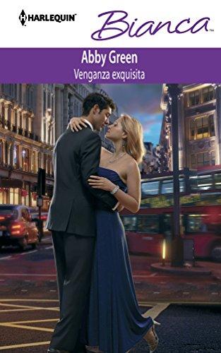 Venganza Exquisita: (Exquisite Revenge) (Harlequin Bianca) (Spanish: Green, Abby