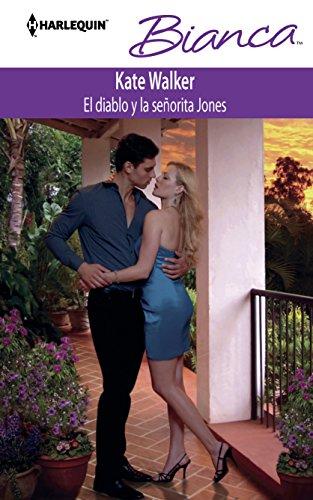 El Diablo Y La Senorita Jones: (The Devil and Miss Jones) (Harlequin Bianca\The Devil and Miss ...