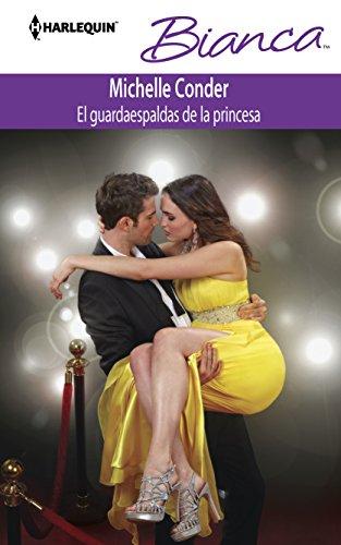 9780373518531: El Guardaespaldas de la Princesa = The Bodyguard of the Princess (Harlequin Bianca (Spanish))