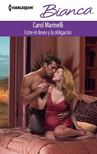 Entre El Deseo Y La Obligaci?n: (Between Desire and Duty) (Harlequin Bianca\His Pregnant Mistress) ...