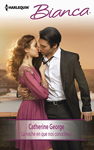 La noche en que nos conocimos: (The night we first met) (Harlequin Bianca (Spanish)) (Spanish ...