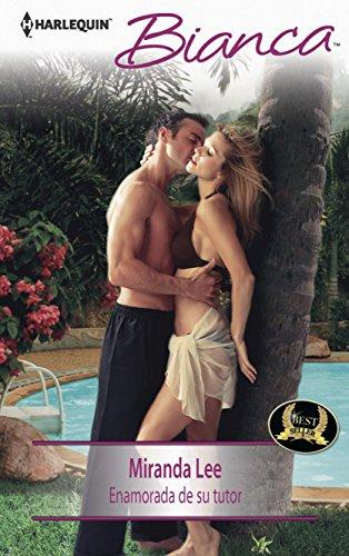 Enamorada de su tutor: (In Love with Her Tutor) (Harlequin Bianca) (Spanish Edition): Lee, Miranda