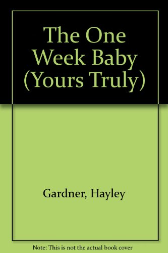9780373520473: The One Week Baby (Yours Truly)
