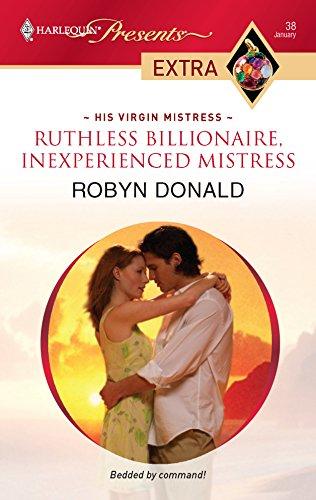 Ruthless Billionaire, Inexperienced Mistress: Donald, Robyn