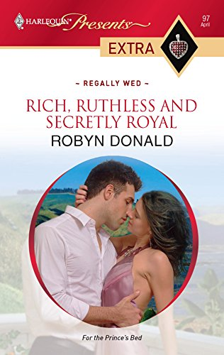 9780373527618: Rich, Ruthless and Secretly Royal