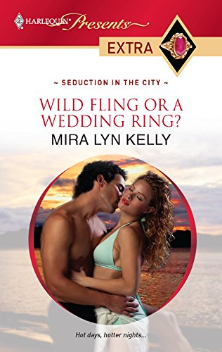 9780373527724: Wild Fling or a Wedding Ring?