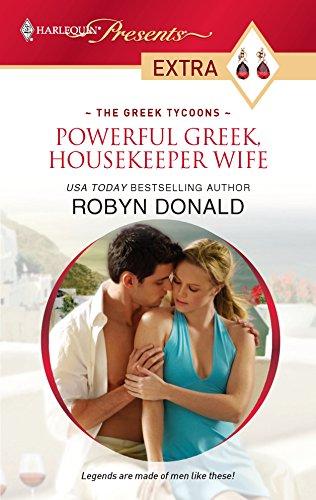 Powerful Greek, Housekeeper Wife: Robyn Donald