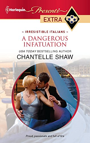 A Dangerous Infatuation (Harlequin Presents Extra): Chantelle Shaw