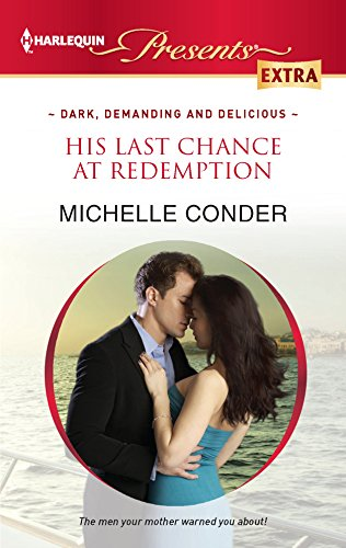 His Last Chance at Redemption: Michelle Conder