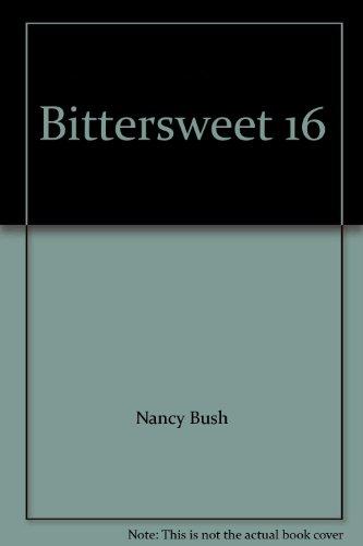 9780373533787: Bittersweet 16