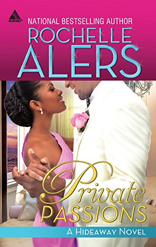 Private Passions (Arabesque: Hideaway) (9780373534746) by Alers, Rochelle