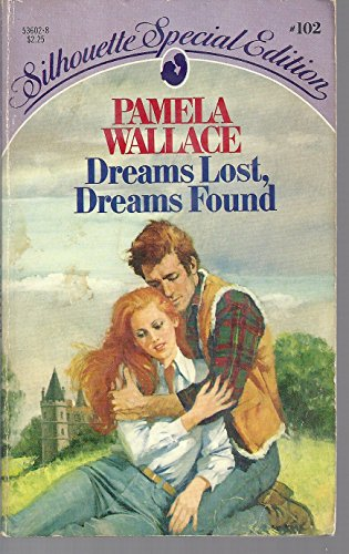9780373536023: Dreams Lost, Dreams Found