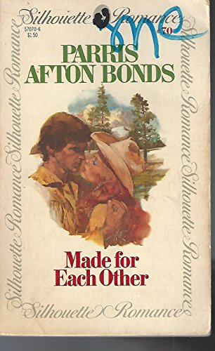 Made For Each Other (Silhouette Romance #70): Parris Afton Bonds